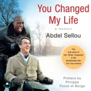 You Changed My Life - A Memoir audiobook by Abdel Sellou