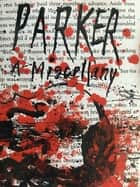 PARKER: A Miscellany eBook by John Connolly