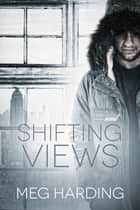 Shifting Views ebook by Meg Harding