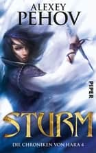Sturm - Die Chroniken von Hara 4 ebook by Alexey Pehov, Christiane Pöhlmann
