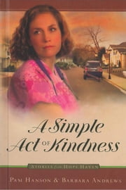 A Simple Act of Kindness ebook by Hanson, Pam