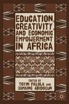 Education, Creativity, and Economic Empowerment in Africa ebook by T. Falola,J. Abidogun