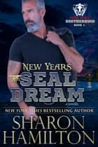 New Years SEAL Dream - Bone Frog Brotherhood novella ebook by Sharon Hamilton
