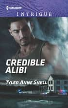 Credible Alibi ebook by Tyler Anne Snell