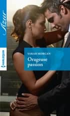 Orageuse passion eBook by Sarah Morgan