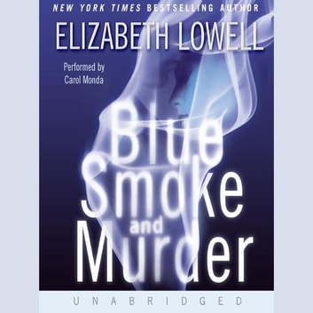 Blue Smoke and Murder audiobook by Elizabeth Lowell