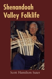 Shenandoah Valley Folklife ebook by Scott Hamilton Suter