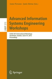 Advanced Information Systems Engineering Workshops - CAiSE 2015 International Workshops, Stockholm, Sweden, June 8-9, 2015, Proceedings ebook by Anne Persson,Janis Stirna