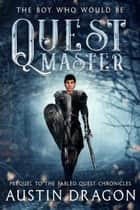 Quest Master - Fabled Quest Chronicles ebook by Austin Dragon