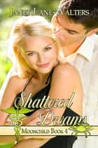 Shattered Dreams ebook by Janet Lane Walters