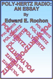 Poly-Hertz Radio: An Essay ebook by Edward E. Rochon