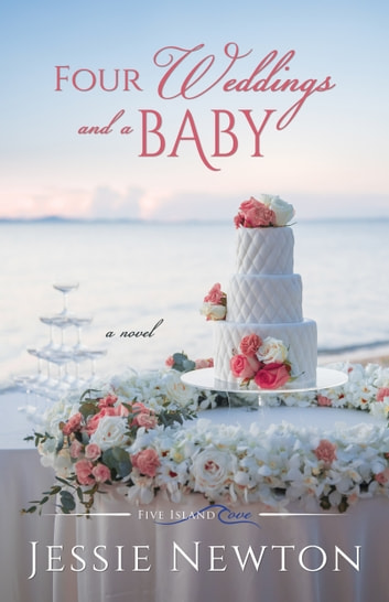 Four Weddings and a Baby ebook by Jessie Newton