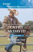 Rescuing the Cowboy ebook by Cathy McDavid