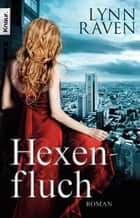 Hexenfluch - Roman ebook by Lynn Raven