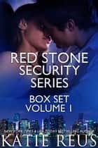 Red Stone Security Series Box Set ebook by Katie Reus
