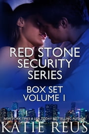 Red Stone Security Series Box Set - Volume 1 ebook by Katie Reus
