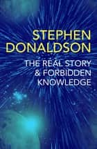 The Real Story & Forbidden Knowledge - The Gap Cycle 1 & 2 ebook by Stephen Donaldson