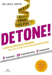 Detone! ebook by Ian K. Smith
