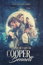 The Secret Life of Cooper Bennett ebook by