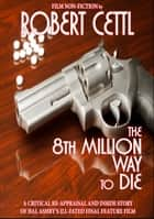 The 8th Million Way to Die ebook by Robert Cettl