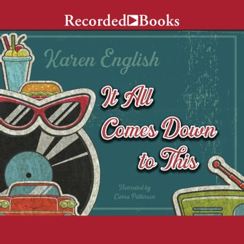 It All Comes Down to This audiobook by Karen English