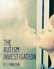 The Autism Investigation ebook by M.J.  Finnegan