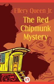 The Red Chipmunk Mystery ebook by Ellery Queen Jr. Jr.
