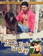 Love Always Finds Its Way: Love Knows No Bounds Book 2 ebook by Lorraine Britt