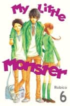 My Little Monster - Volume 6 ebook by Robico