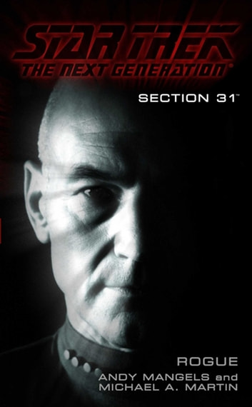 Rogue: Section 31 ebook by Michael A. Martin,Andy Mangels