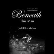 Beneath This Man audiobook by Jodi Ellen Malpas