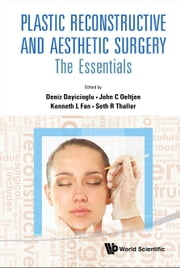 Plastic Reconstructive and Aesthetic Surgery - The Essentials(With DVD-ROM) ebook by Deniz Dayicioglu, John C Oeltjen, Kenneth L Fan;Seth R Thaller