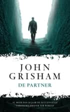 De partner ebook by John Grisham, Martin Jansen in de Wal, Jan Smit