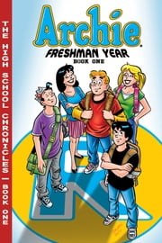 Archie Freshman Year Book 1 ebook by Batton Lash,Bill Galvan