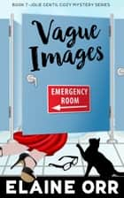 Vague Images ebook by Elaine L. Orr