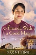 Amanda Weds a Good Man - One Big Happy Family, Book One ebook by Naomi King