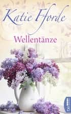 Wellentänze ebook by Katie Fforde, Michaela Link