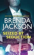 Seized By Seduction ebook by Brenda Jackson