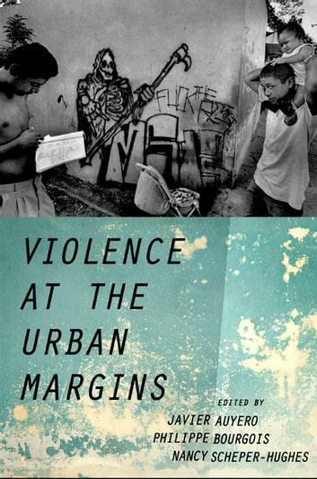 Violence at the Urban Margins ebook by
