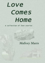 Love Comes Home ebook by Sylvia Nickels
