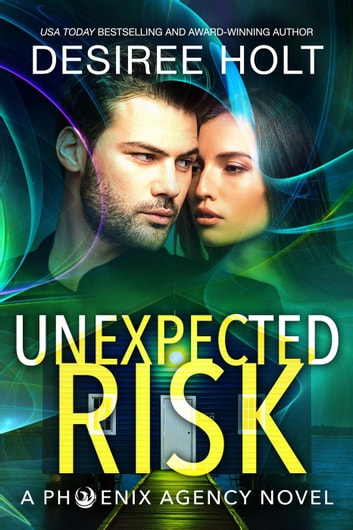 Unexpected Risk - The Phoenix Agency, #7 ebook by Desiree Holt