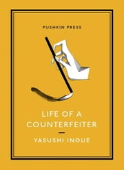 Life of a Counterfeiter ebook by Yasushi Inoue