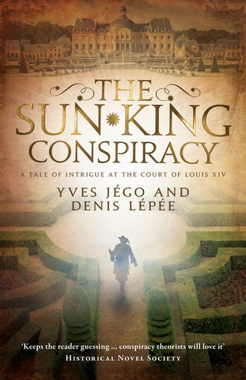 The Sun King Conspiracy ebook by Yves Jégo