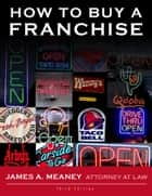 How to Buy a Franchise ebook by Jim Meaney