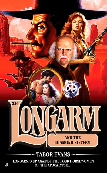 Longarm 356 - Longarm and the Diamond Sisters ebook by Tabor Evans