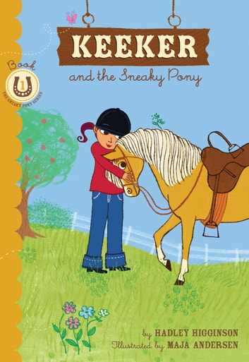 Keeker and the Sneaky Pony - Book 1 in the Sneaky Pony Series ebook by Hadley Higginson