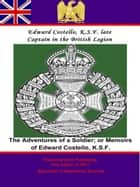 Adventures of a Soldier; or Memoirs of Edward Costello, K.S.F. Formerly a Non-Commission Officer in The Rifle Brigade... ebook by Edward Costello