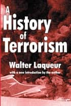 A History of Terrorism ebook by Walter Laqueur