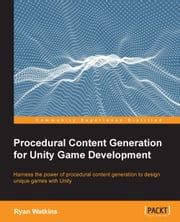 Procedural Content Generation for Unity Game Development ebook by Ryan Watkins