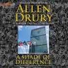 A Shade of Difference audiobook by Allen Drury